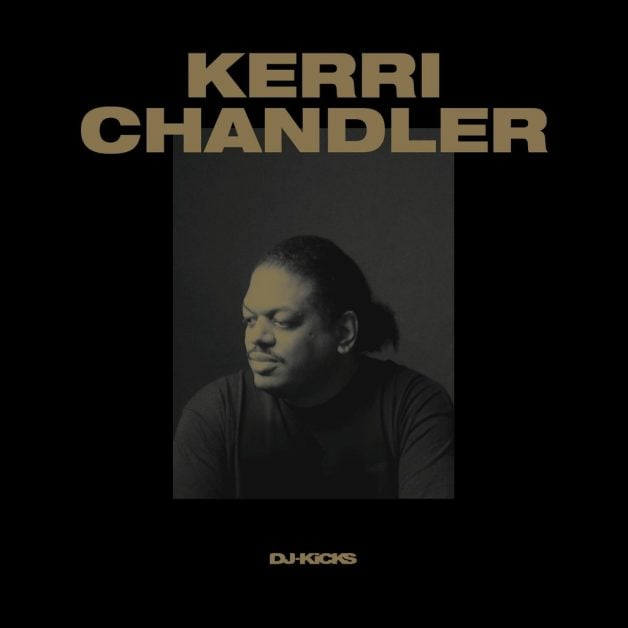 kerri chandler-dj-kicks-in-post